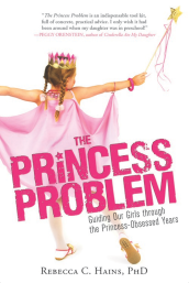 """Looking for tips on raising empowered girls in a princess world? Check out Rebecca Hains's critically acclaimed book, """"The Princess Problem."""""""